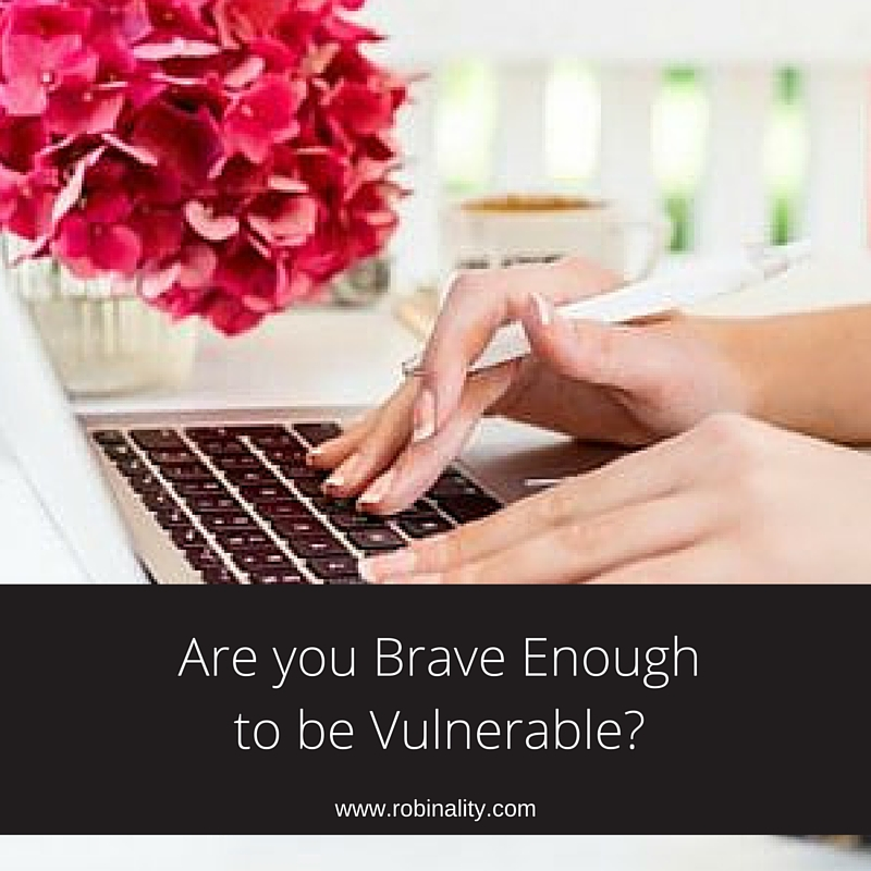 Are You Brave Enough to be Vulnerable?