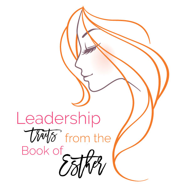 LEADERSHIP TRAITS FROM THE BOOK OF ESTHER