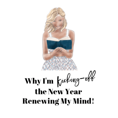 WHY I'M KICKING OFF THE NEW YEAR RENEWING MY MIND!