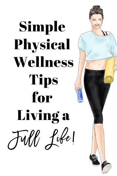 Simple Physical Wellness Tips for Living Your Best Life Dr Robin Revis Pyke Reflecting Life Life Coach and Mentor