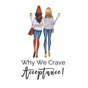 Why We Crave Acceptance Dr Robin Revis Pyke Life Coach and Mentor Reflecting Life Robinality, LLC