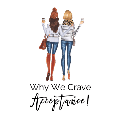 Why We Crave Acceptance!
