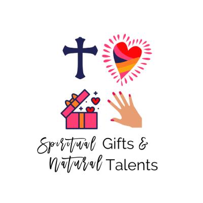 Spiritual Gifts & Natural Talents