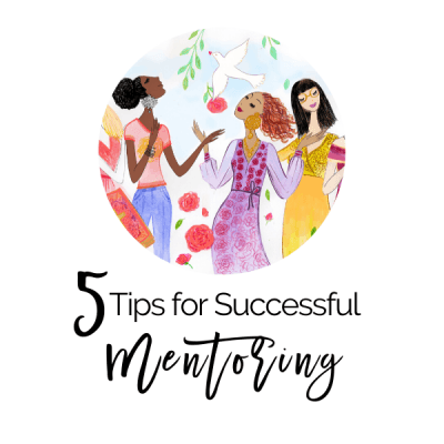 5 Tips for Successful Mentoring