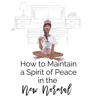 How to Maintain a Spirit of Peace in the New Normal