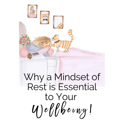 Why a Mindset of Rest is Essential to Your Wellbeing!