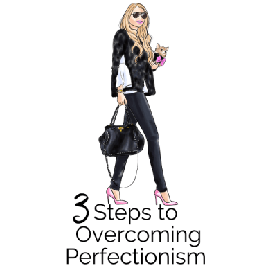 3 Steps to Overcome Perfectionism