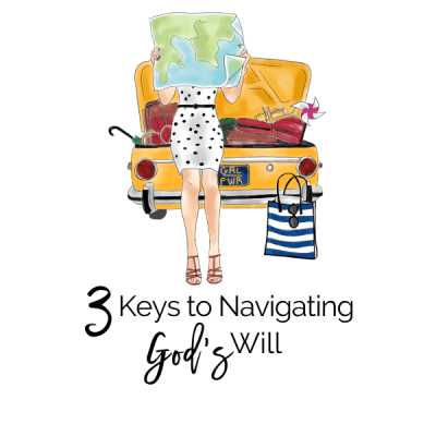 3 Keys to Navigating God's Will