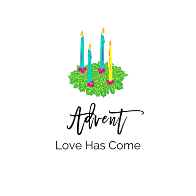 Advent: Love Has Come
