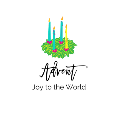 Advent: Joy to the World