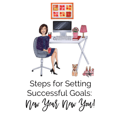Steps for Setting Successful Goals: New Year, New You!