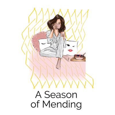 A Season of Mending: Rest and Restoration