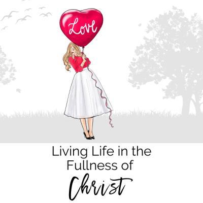 Living Life in the Fullness of Christ
