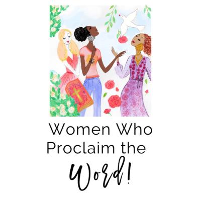Women Who Proclaim the Word!